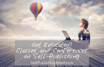 Get Educated! Classes and Conferences on Self-Publishing