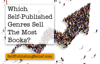 Which Self-Published Genres Sell The Most Books? Self-Publishing Relief Has The Answer!