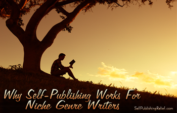 Why Self-Publishing Works For Niche Genre Writers