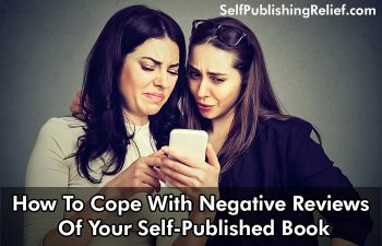 How To Cope With Negative Reviews Of Your Self-Published Book | Self-Publishing Relief
