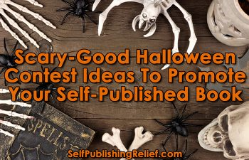 Scary-Good Halloween Contest Ideas To Promote Your Self-Published Book| Self-Publishing Relief