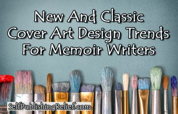 New And Classic Cover Art Design Trends For Memoir Writers | Self-Publishing Relief