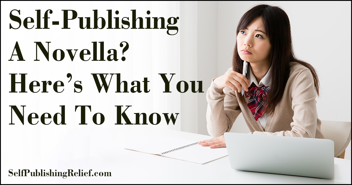 Self-Publishing A Novella? Here's What You Need To Know | Self-Publishing Relief