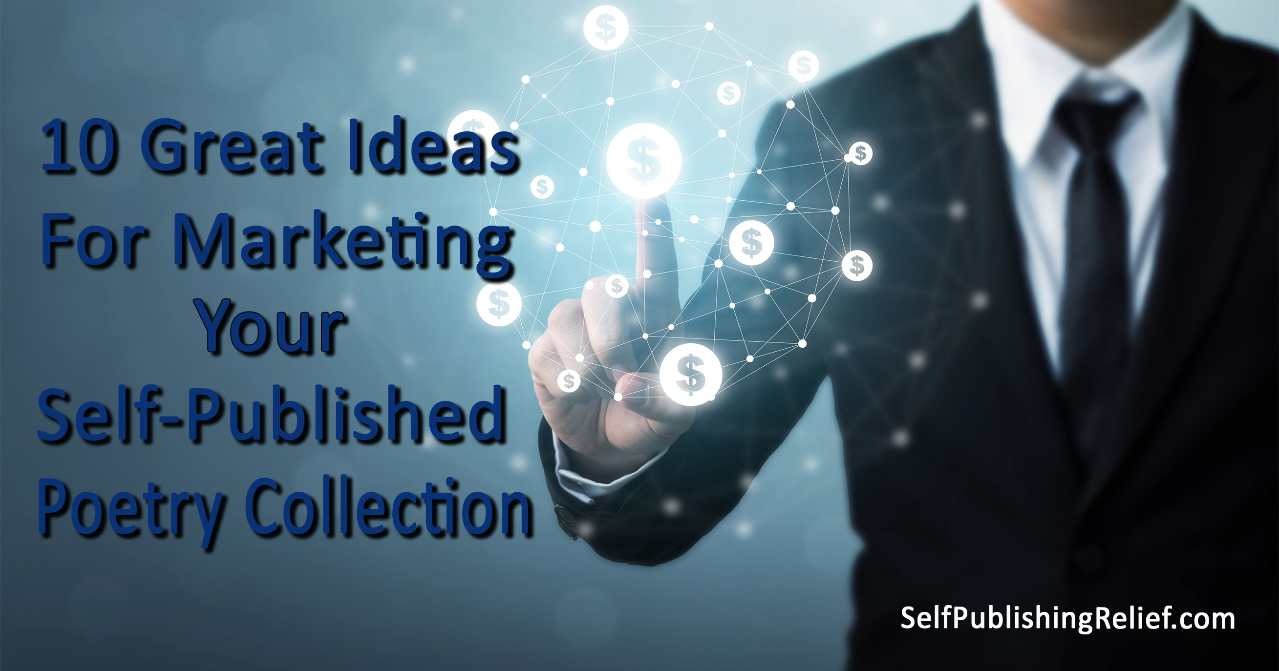 10 Great Ideas For Marketing Your Self-Published Poetry Collection | Self-Publishing Relief