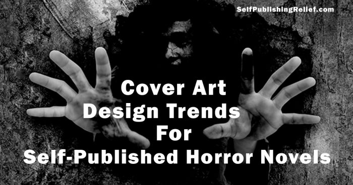 Cover Art Design Trends For Self-Published Horror Novels | Self-Publishing Relief