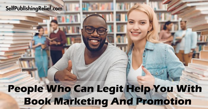 People Who Can Legit Help You With Book Marketing And Promotion | Self-Publishing Relief