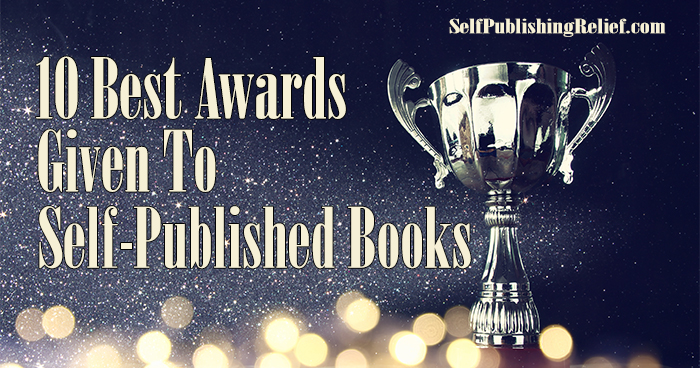 10 Best Awards Given To Self-Published Books | Self-Publishing Relief