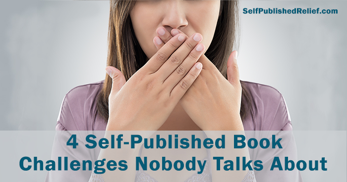4 Self-Published Book Challenges Nobody Talks About | Self-Publishing Relief