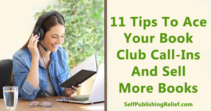 11 Tips To Ace Your Book Club Call-Ins And Sell More Books | Self-Publishing Relief