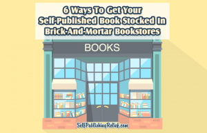 6 Ways To Get Your Self-Published Book Stocked