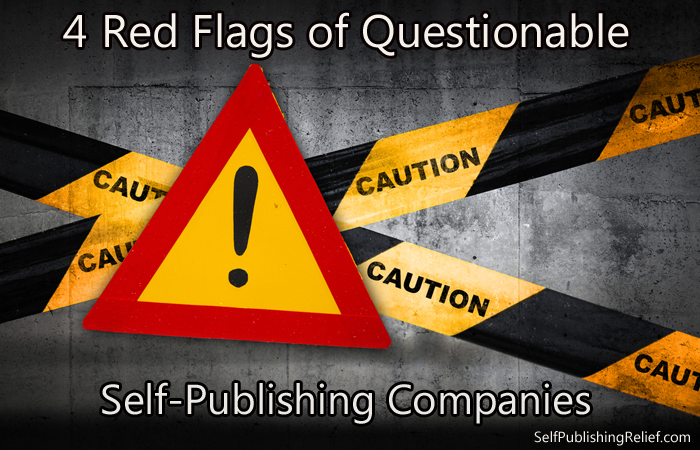 4 Red Flags Of Questionable Self-Publishing Companies FINAL