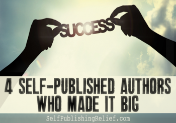 4 Self-Published Authors Who Made It Big