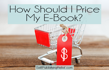 How Should I Price My E-Book?