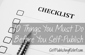 10 Things You Must Do Before You Self-Publish