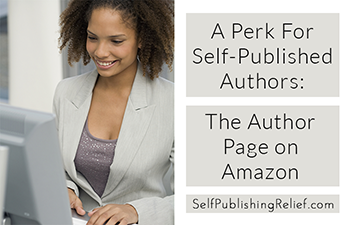 A Perk For Self-Published Authors: The Author Page on Amazon