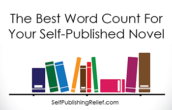 The Best Word Count For Your Self-Published Novel