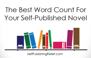 The Best Word Count For Your SelfPublished Novel_FINAL