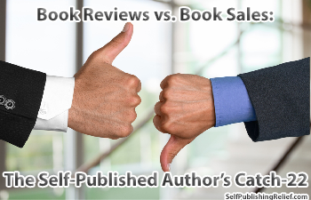 Book Reviews vs. Book Sales: The Self-Published Author's Catch-22