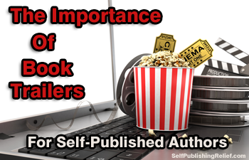 The Importance Of Book Trailers For Self-Published Authors