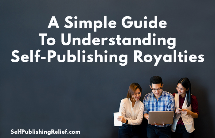 A Simple Guide To Understanding Self-Publishing Royalties
