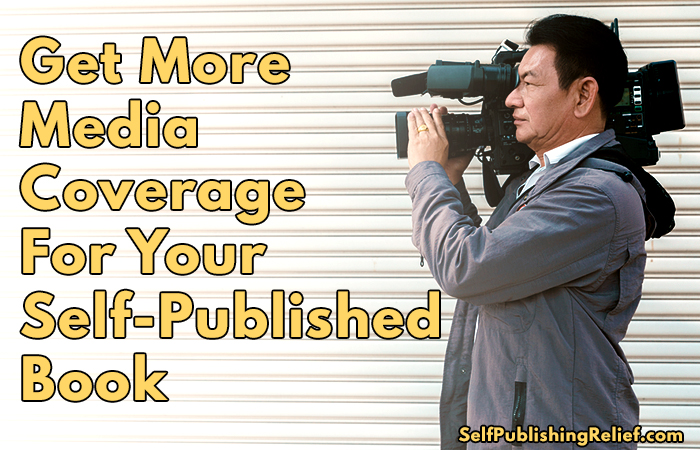 Get More Media Coverage For Your Self-Published Book