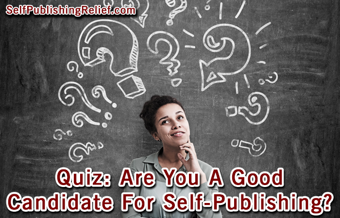 Quiz: Are You A Good Candidate For Self-Publishing?