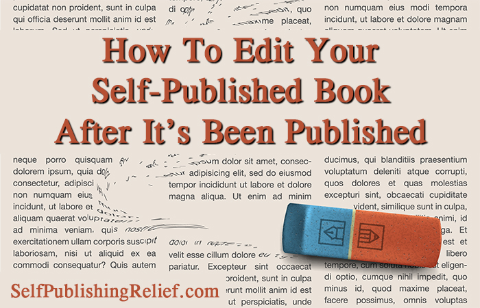 How To Edit Your Self-Published Book After It's Been Published