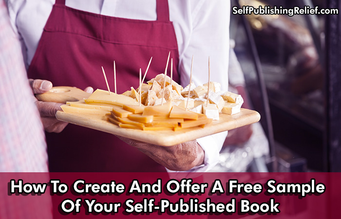 How To Create And Offer A Free Sample Of Your Self-Published Book | Self-Publishing Relief