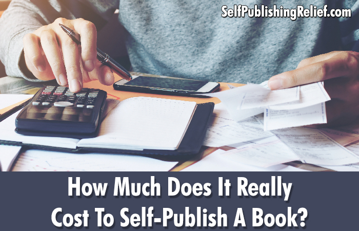 How Much Does it Really Cost To Self-Publish A Book? | Self-Publishing Relief
