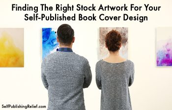 Finding The Right Stock Artwork For Your Self-Published Book Cover Design | Self-Publishing Relief