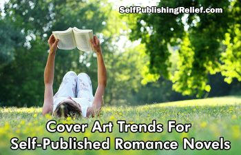 Cover Art Trends For Self-Published Romance Novels | Self-Publishing Relief