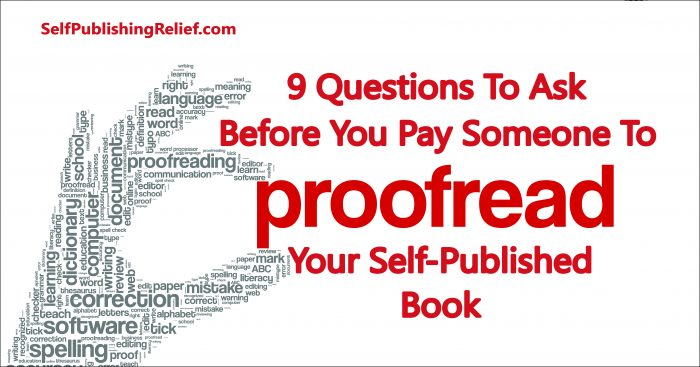 9 Questions To Ask Before You Pay Someone To Proofread Your Self-Published Book | Self-Publishing Relief