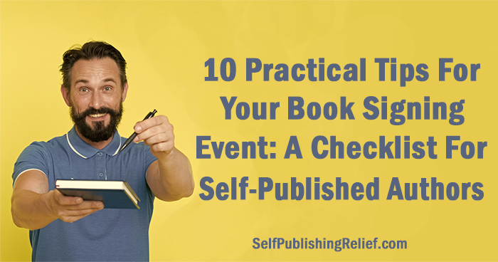 10 Practical Tips For Your Book Signing Event: A Checklist For Self-Published Authors| Self-Publishing Relief