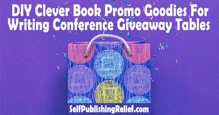 DIY Clever Book Promo Goodies For Writing Conference Giveaway Tables | Self-Publishing Relief