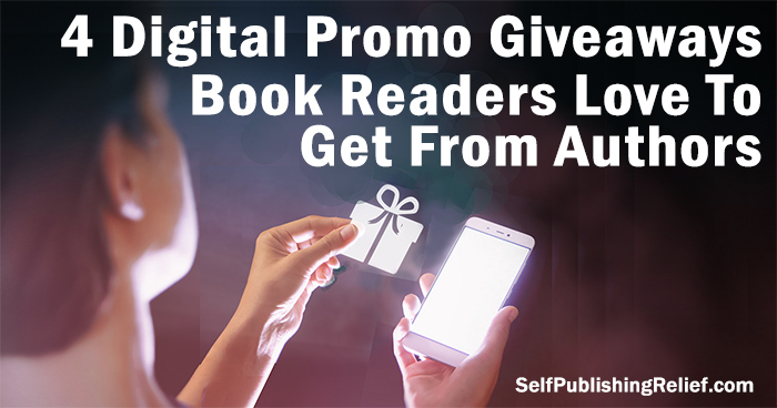 4 Digital Promo Giveaways Book Readers Love To Get From Authors | Self-Publishing Relief
