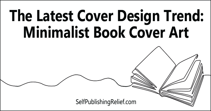 The Latest Cover Design Trend: Minimalist Book Cover Art | Self-Publishing Relief