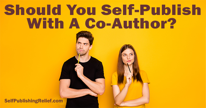 Should You Self-Publish With A Co-Author? | Self-Publishing Relief