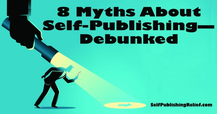 8 Myths About Self-Publishing—Debunked | Self-Publishing Relief