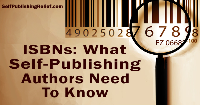 ISBNs: What Self-Publishing Authors Need To Know | Self-Publishing Relief