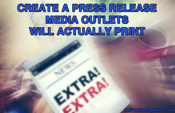 Create A Press Release That Media Outlets Will Actually Publish
