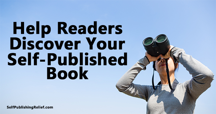 Help Readers Discover Your Self-Published Book ∣ Self-Publishing Relief