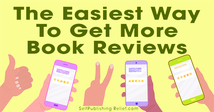The Easiest Way To Get More Book Reviews | Self-Publishing Relief