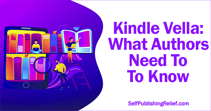 Kindle Vella: What Authors Need To Know | Self-Publishing Relief